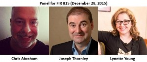 FIR #15 Panelists Chris Abraham, Joseph Thornley, and Lynette Young