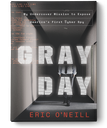 Pre-Order Gray Day: My Undercover Mission to Expose America's First Cyberspy by Eric ONeill