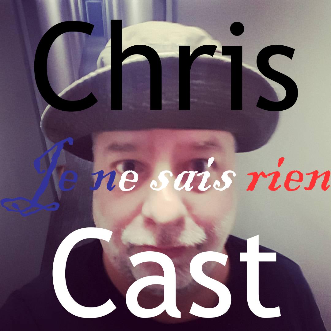 ChrisCast Episode 3: Je ne sais rien
