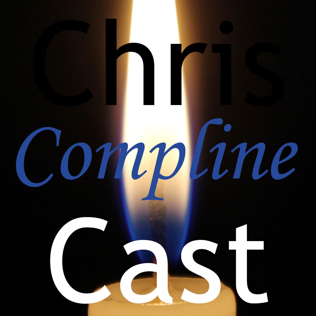 ChrisCast Episode 9: Mindfulness Meditation: Matins, Lauds, Vespers, and Compline