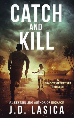 Catch and Kill: A Shadow Operatives Thriller byJ.D. Lasica