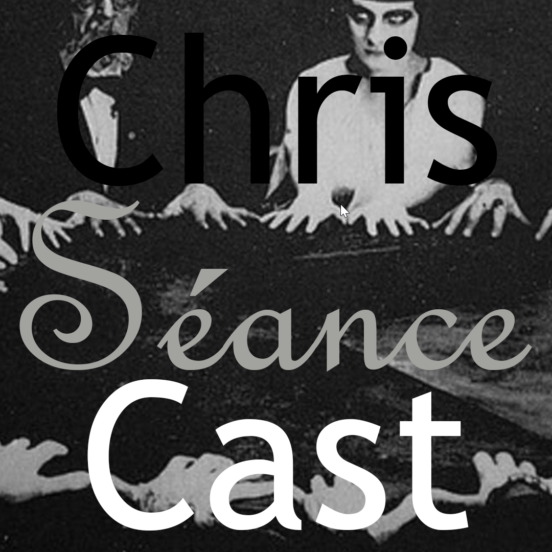 ChrisCast Episode 7: America is a nation full of superstitious séance spiritualists