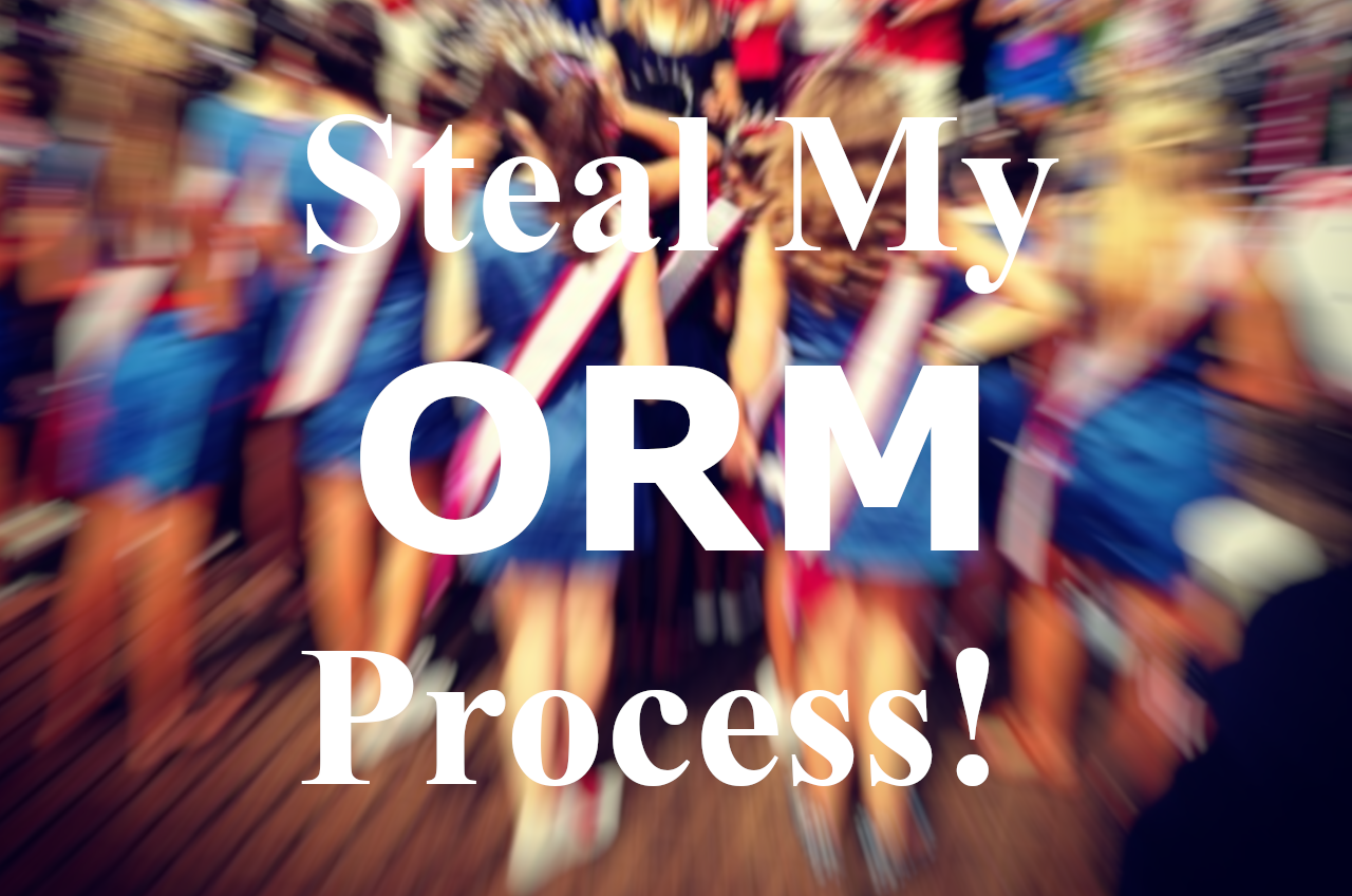 Steal my ORM Process Please!