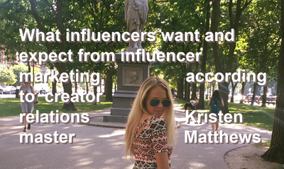 What influencers want and expect from influencer marketing, according to creator relations master, Kristen Matthews