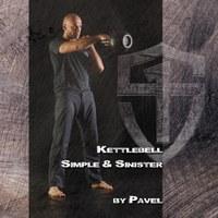 Kettlebell Simple & Sinister by Pavel Tsatsouline