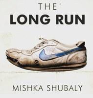 The Long Run by Mishka Shubaly